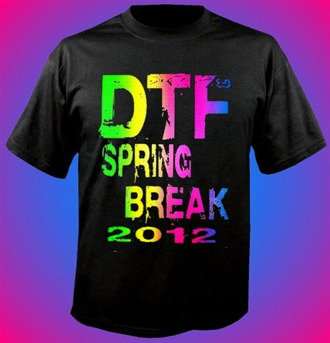 DTF Spring Break 2012 T-Shirt