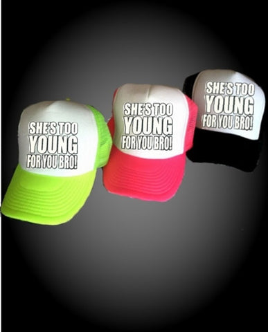 She's Too Young For You Bro Hat