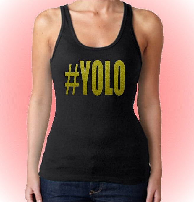 #YOLO You Only Live Once Tank Top Women's