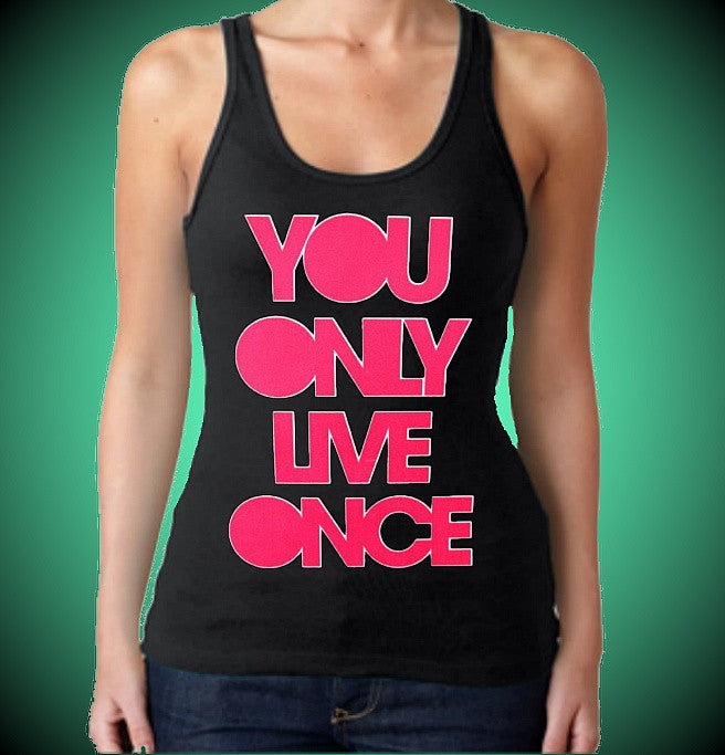 You Only Live Once  Hot Pink W Tank Top