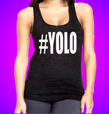 #YOLO You Only Live Once Burnout Tank Top