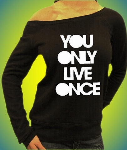 You Only Live Once Off The Shoulder Top