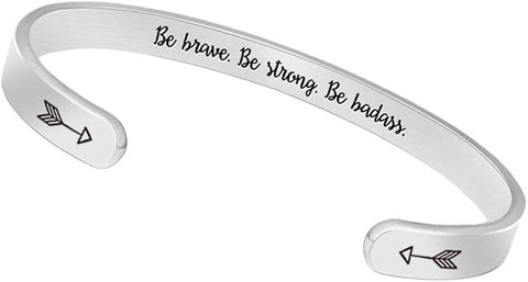 Be Brave. Be Strong. Be Badass. Bangle Bracelet