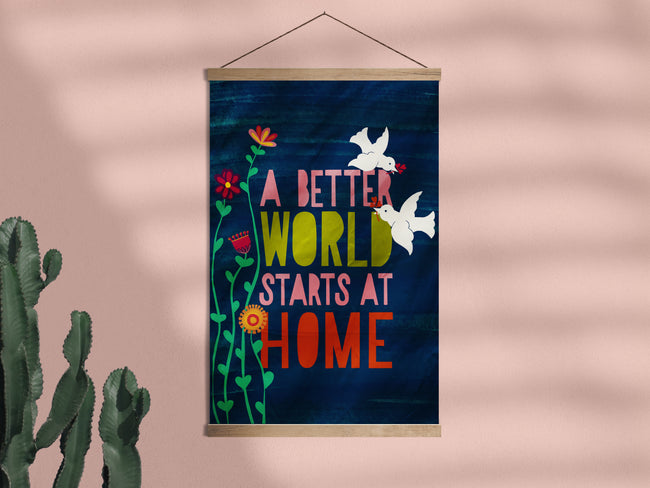 A Better World Starts At Home - Framed Wall Hanging