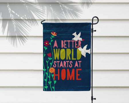 A Better World Starts At Home Garden Flag - Multiple Sizes Available!