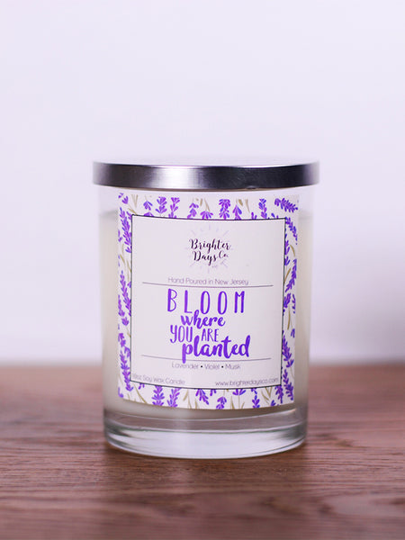 Bloom Where You Are Planted<br>Hand Poured Vegan Soy Candle
