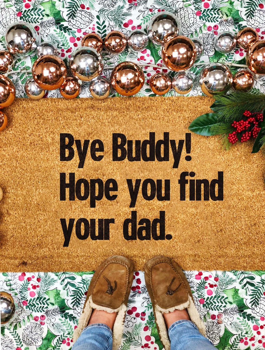 Bye Buddy! Funny Holiday Doormat
