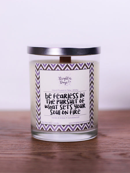 Be Fearless<br>Hand Poured Vegan Soy Candle