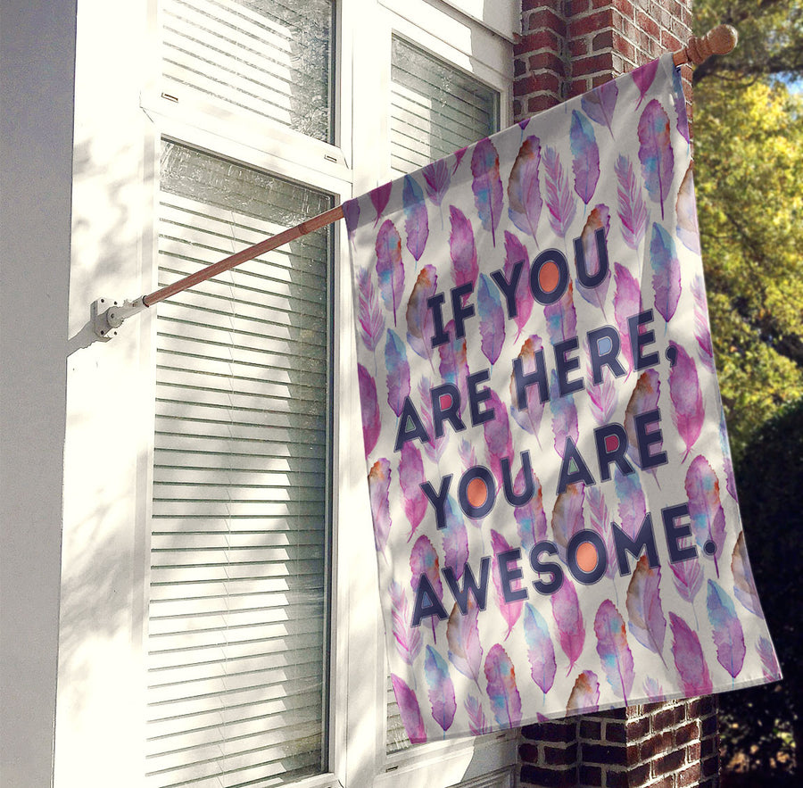 If You Are Here You Are Awesome House Flag, Decorative Flag, Outdoor Flag - Feathers, Watercolor, Pink, Purple