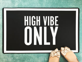 High Vibe Only - Funny Inspiring Doormat - Welcome Door Mat - Bath Mat