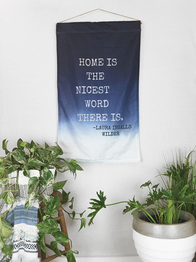 Home is the Nicest Word | Large Wall Hanging