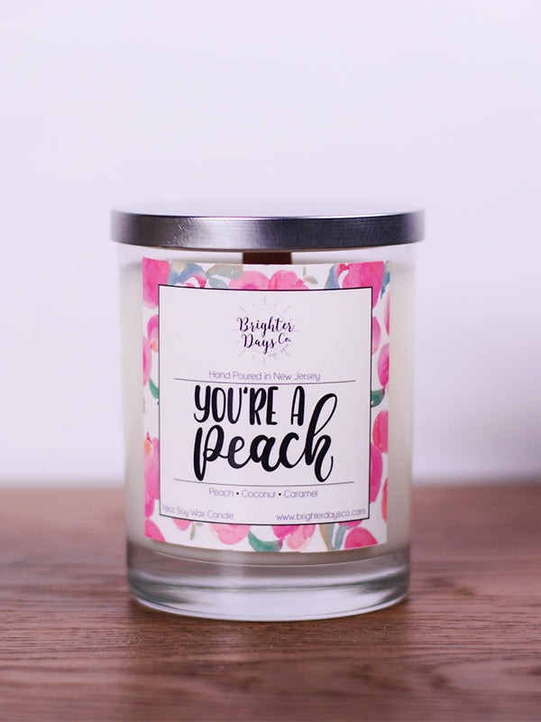 You're A Peach<br>Hand Poured Vegan Soy Candle