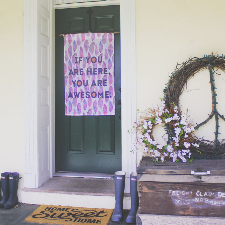 You are Awesome Flag, Wall Hanging on a farmhouse front porch with peace sign and Hunter Boots - home sweet home