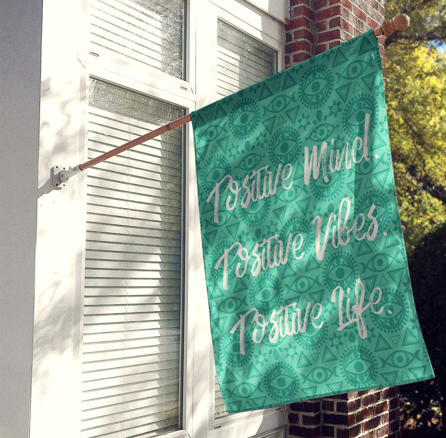 Positive Mind Positive Vibe Positive Life House Flag, Decorative Flag, Outdoor Flag