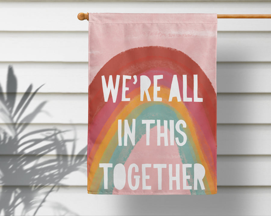 We're All In This Together | Outdoor House Flag - 2 Sizes!