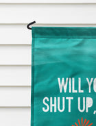 Shut Up Man Garden Flag + Wall Hanging - Multiple Options Available!