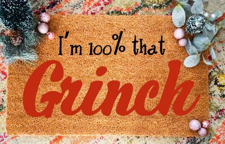 100% That Grinch Funny Holiday Doormat