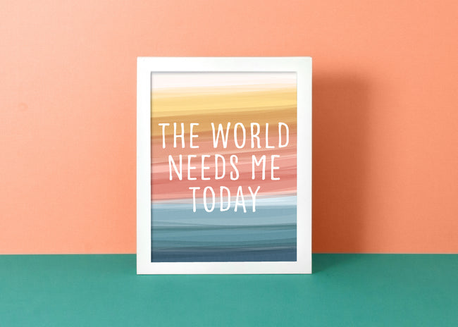 The World Needs Me Art Print - Portrait