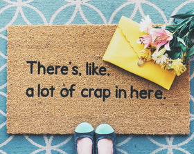 There's A Lot Of Crap In Here Funny Doormat - Handpainted Door Mat