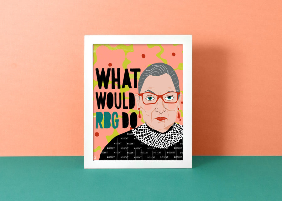 What Would RBG Do - Art Print