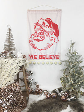 We Believe Santa Christmas Flag / Wall Hanging / Flag Banner