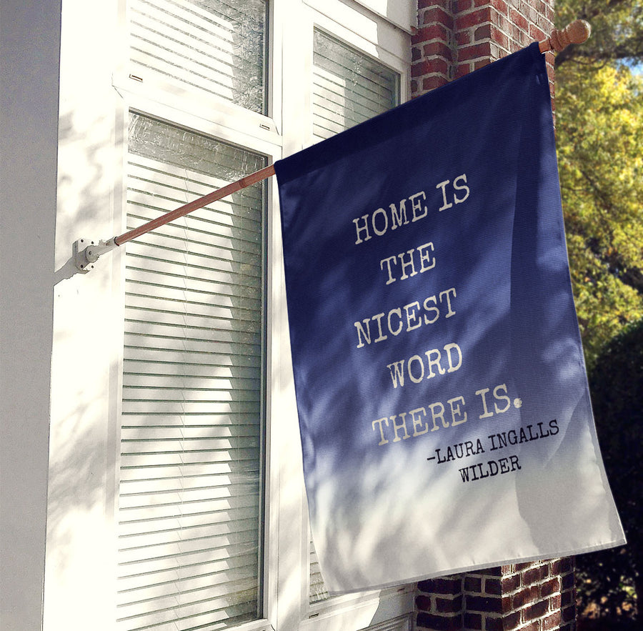 Home is the Nicest Word There Is Laura Ingalls Wilder House Flag, Decorative Flag, Outdoor Flag