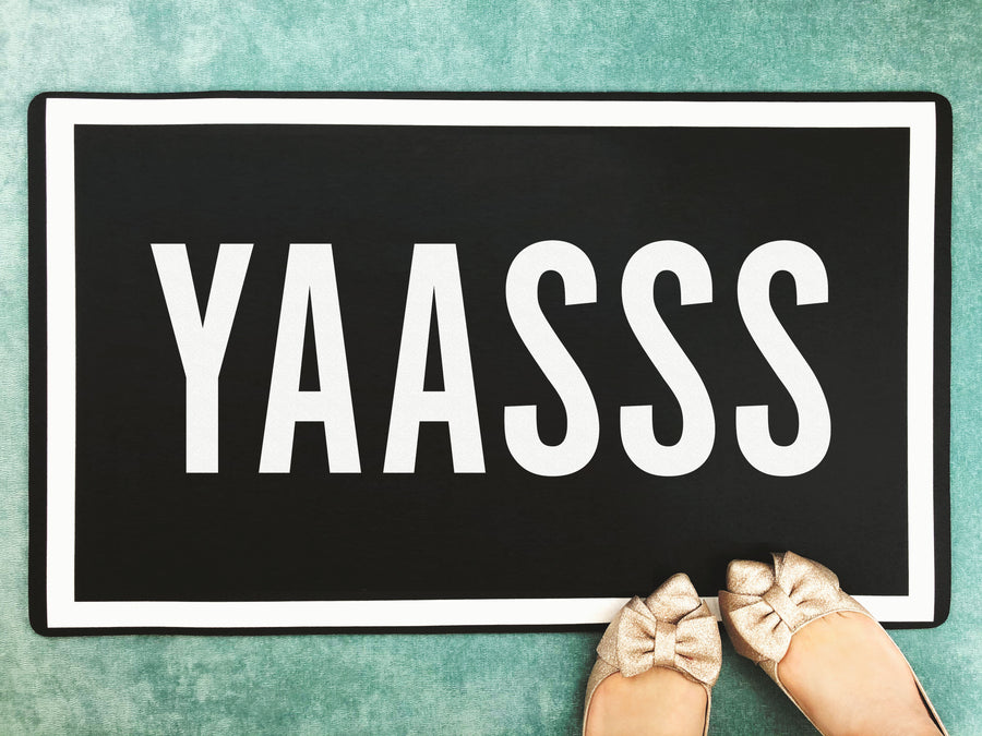 Yaasss - Funny Doormat Inspiring Welcome Door Mat - Bath Mat