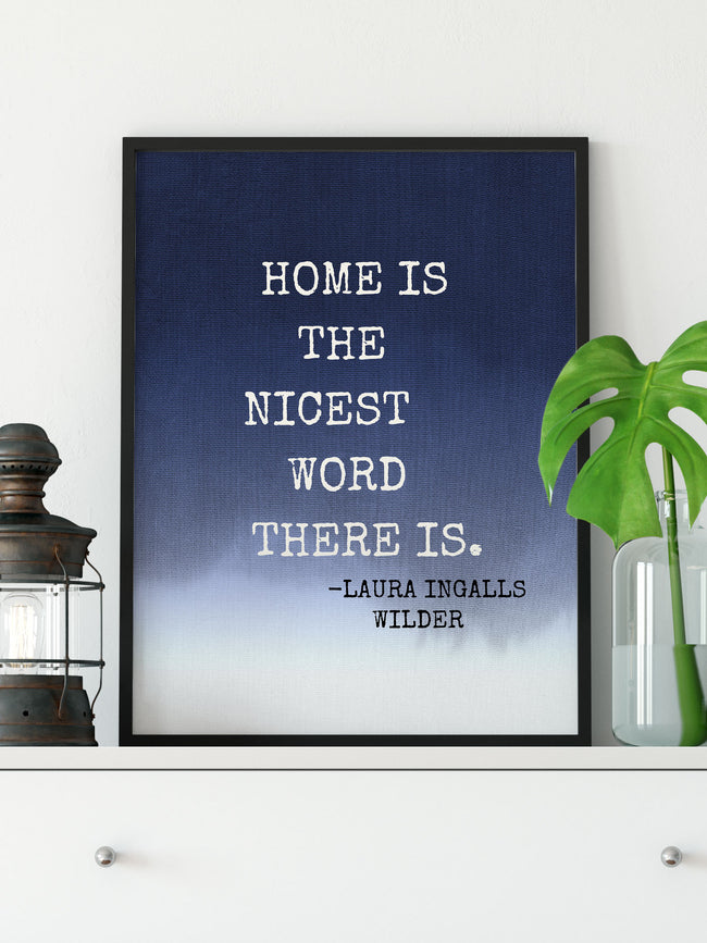 Home Is The Nicest Word There Is Art Print Wall Decor