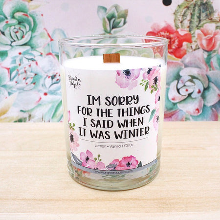 I'm Sorry For The Things I Said<br>Hand Poured Vegan Soy Candle