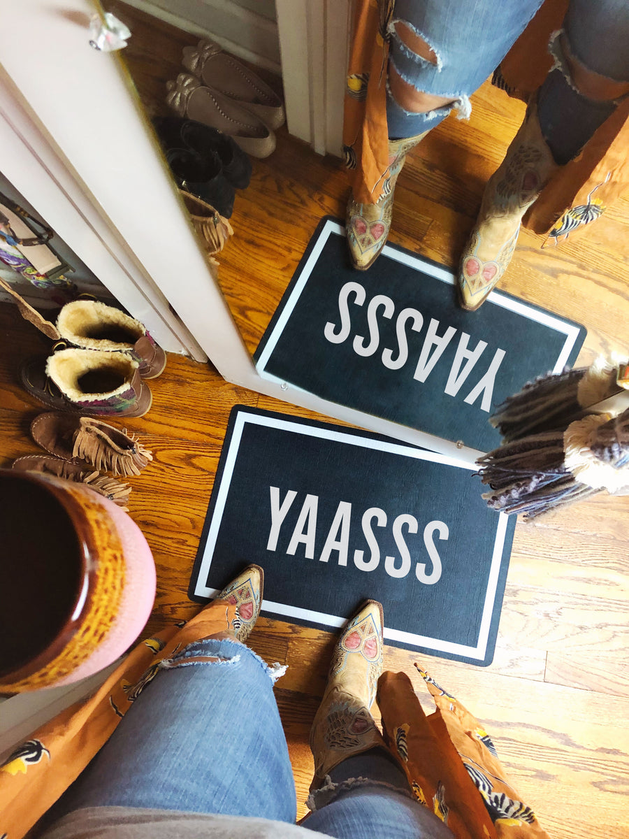 Yaasss Doormat - Accent Mat - Multiple Sizes!