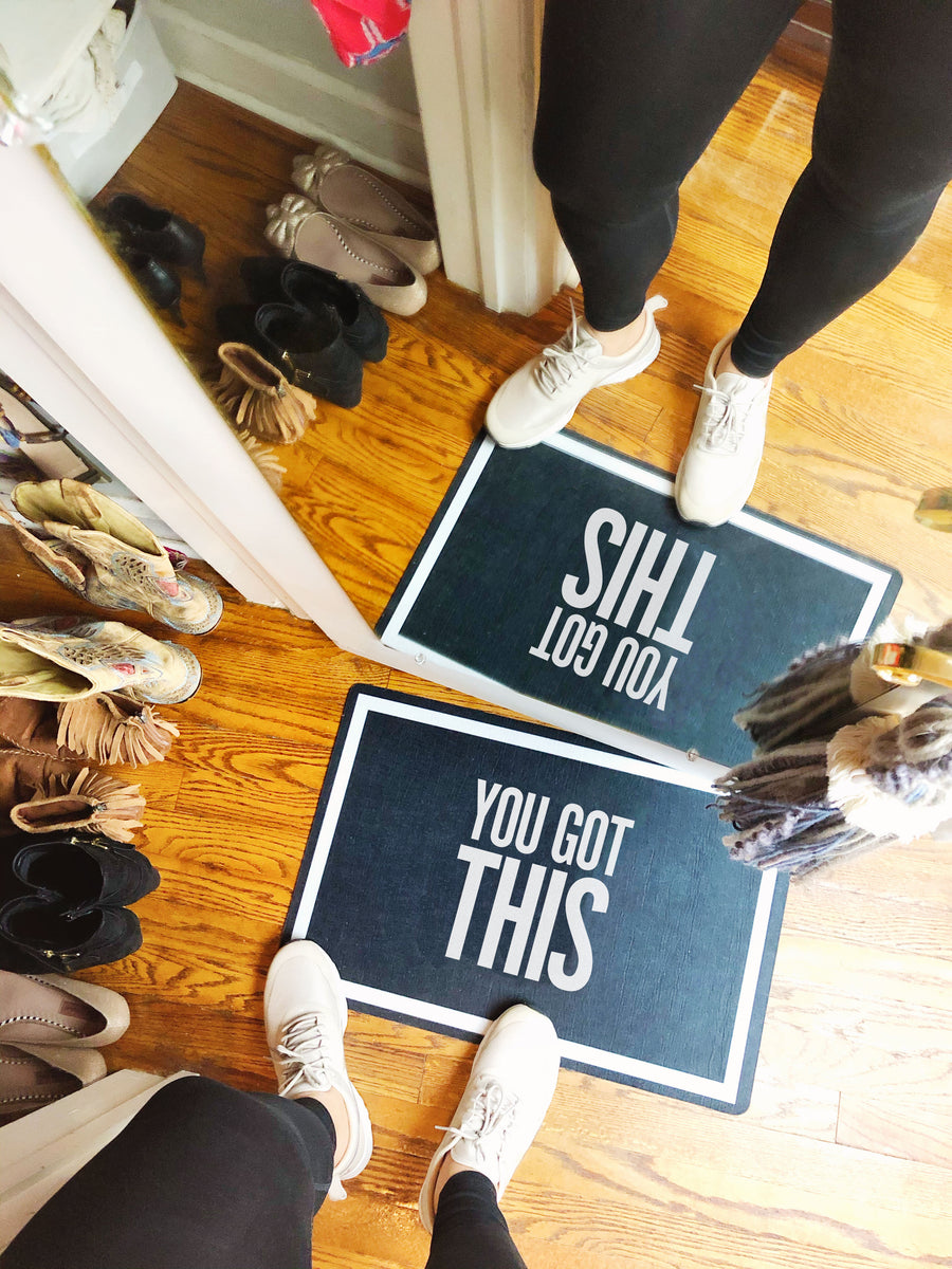 You Got This Doormat - Accent Mat - Multiple Sizes!