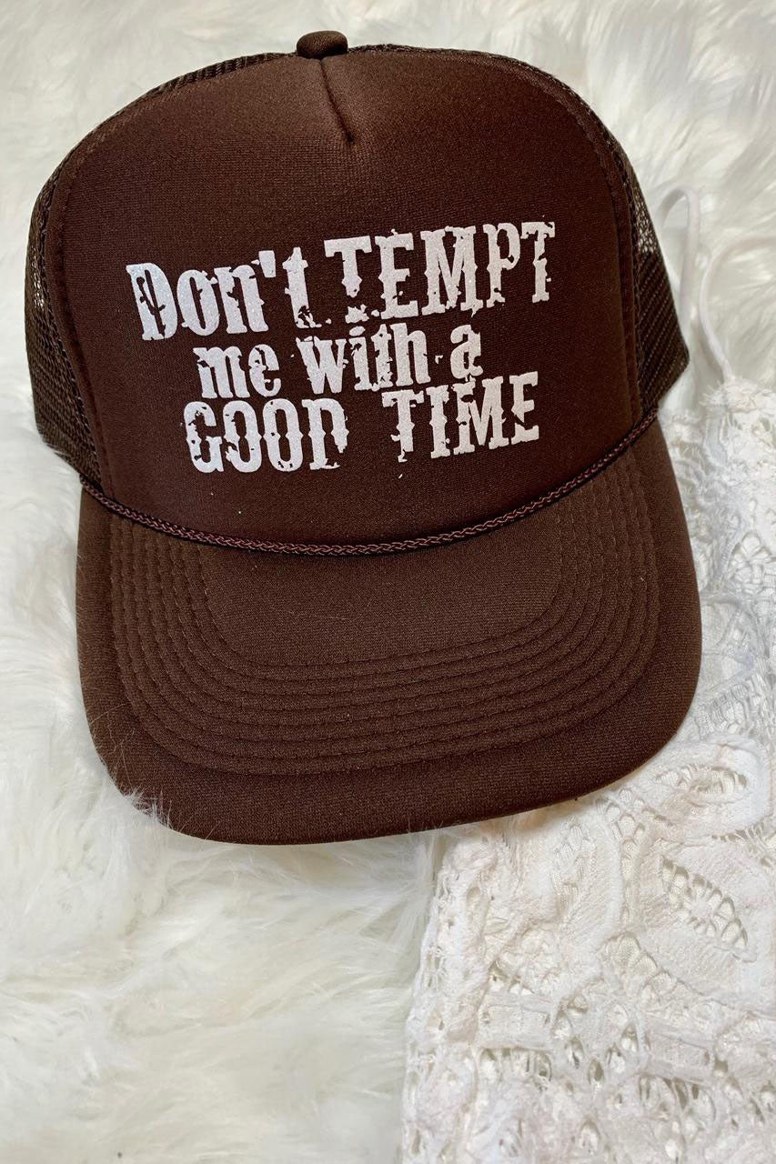 Don't Tempt Me With A Good Time Hat