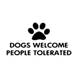Dogs Welcome People Tolerated Paw Print Car Sticker