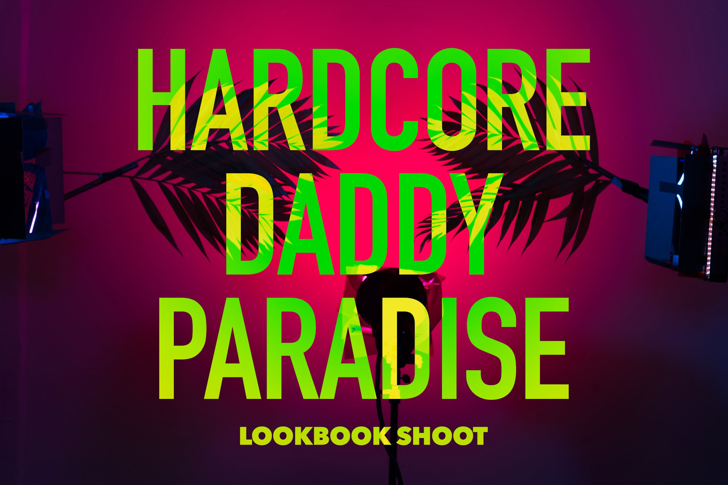 Hardcore Daddy Paradise Lookbook Shoot