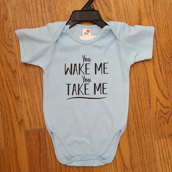You Wake Me You Take Me Onesie