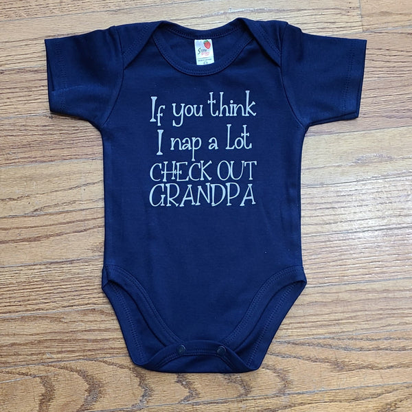 If you Think I Nap a lot CHECKOUT GRANDPA onesie