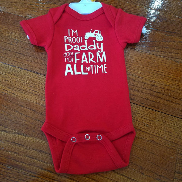 I'm Proof Daddy Does Not Farm All The Time Onesie
