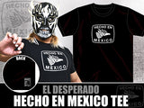El Desperado's Hecho En Mexico T-shirt NJPW New Japan Pro Wrestling