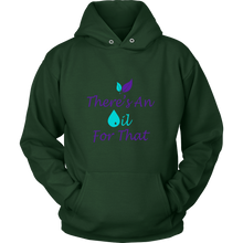 """There's An Oil For That"" Unisex Hoodie"