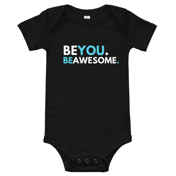 Be You. Be Awesome - Onesie (6-12 Months)