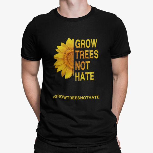 Grow Trees Not Hate