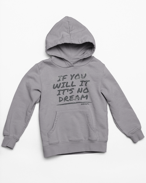 If you will it, it's no dream - Herzl - Hoodie