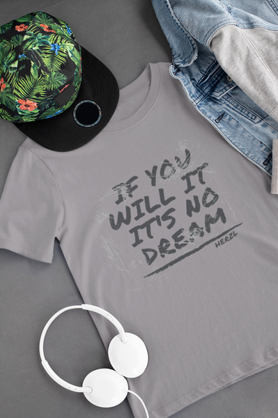 If You Will It It's No Dream - Kids Size