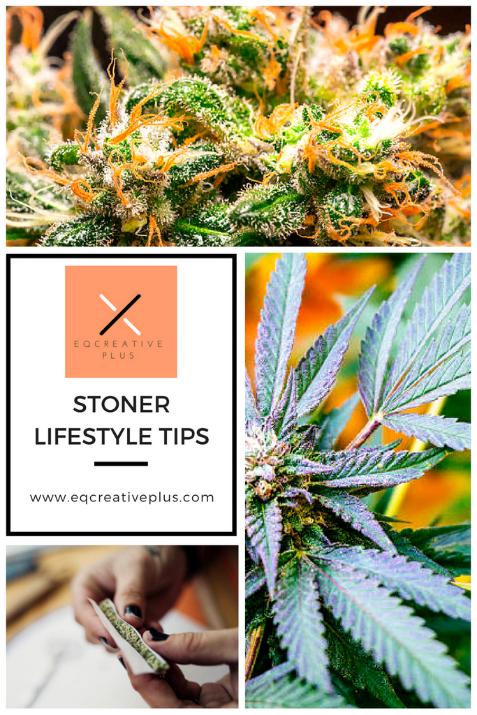 Stoner Lifestyle Tips