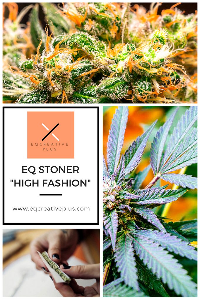 "EQ Stoner ""High"" Fashion"