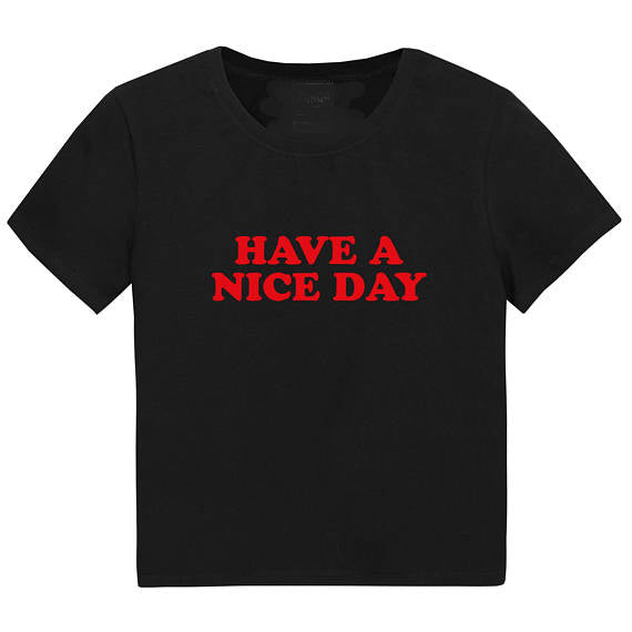 """Have A Nice Day"" Womens Hipster Top"