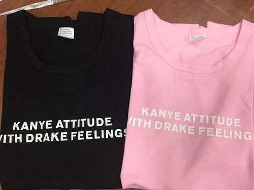 """Kanye Attitude With Drake Feelings"" Womens T Shirt"