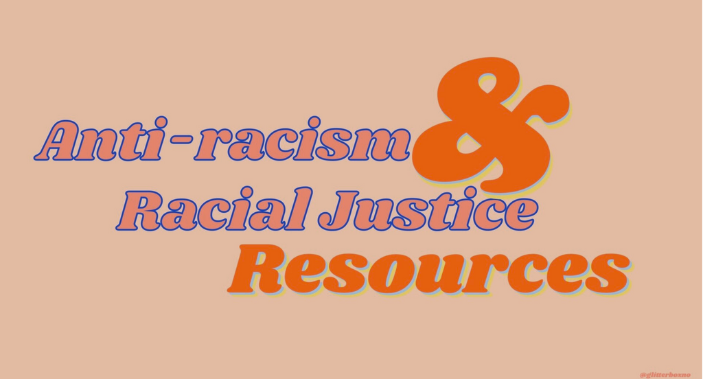 Ongoing Anti-Racism + Racial Justice Resource List.