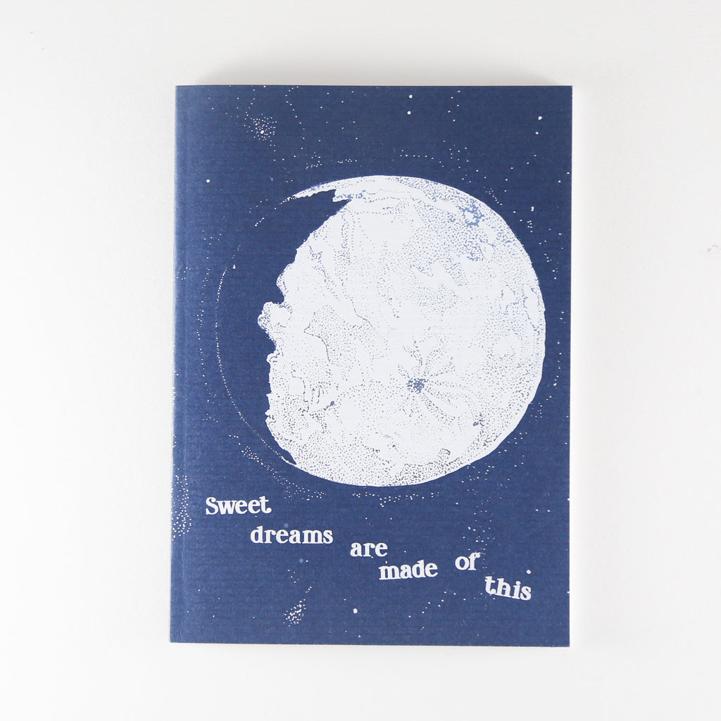 "Blank journals with original screenprint  of moon & ""sweet dreams are made of this""by Kiernan Dunn"