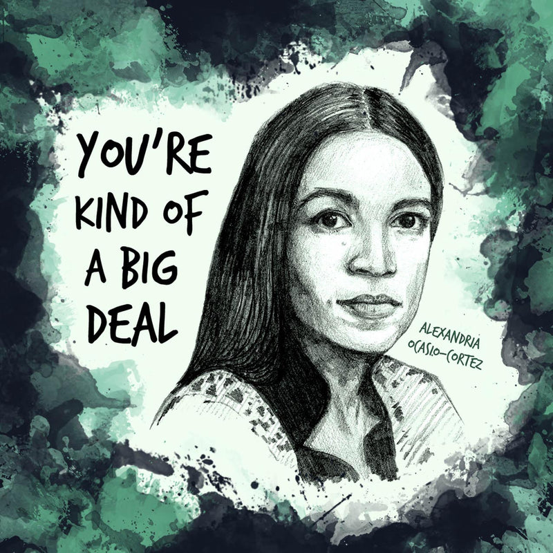 aoc valentine badass women by us & we art - you're kind of a big deal
